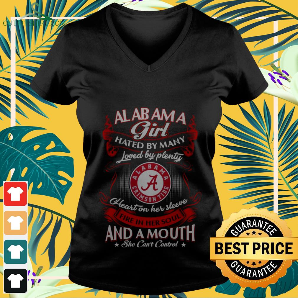 Alabama girl hated by many loved and a mouth she can't control V-neck t-shirt