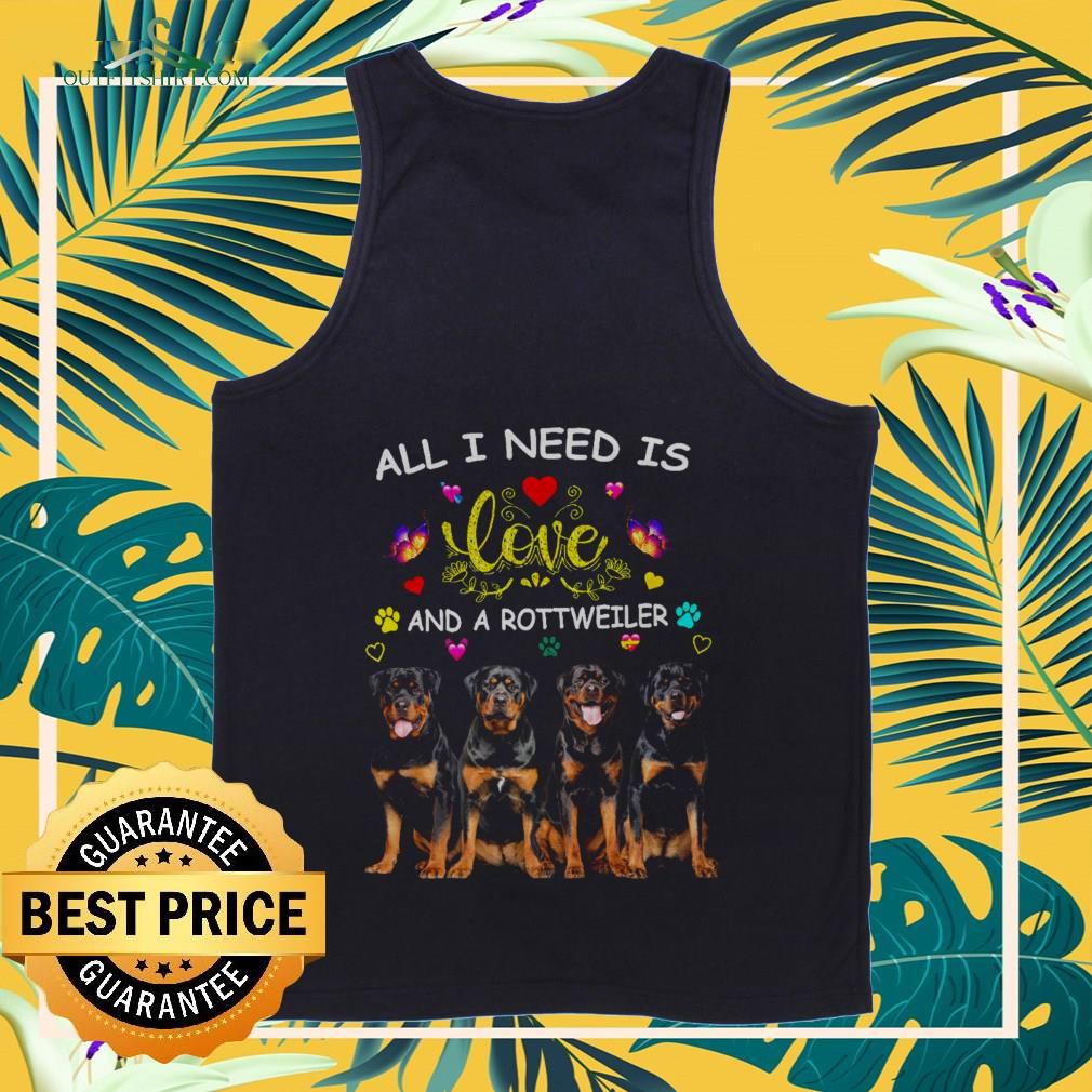 All l need is love and a Rottweiler Tank-top