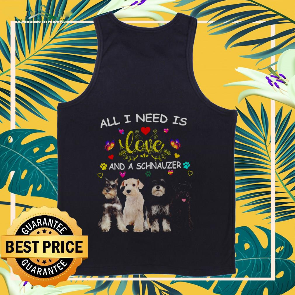 All l need is love and a Schnauzer Tank-top