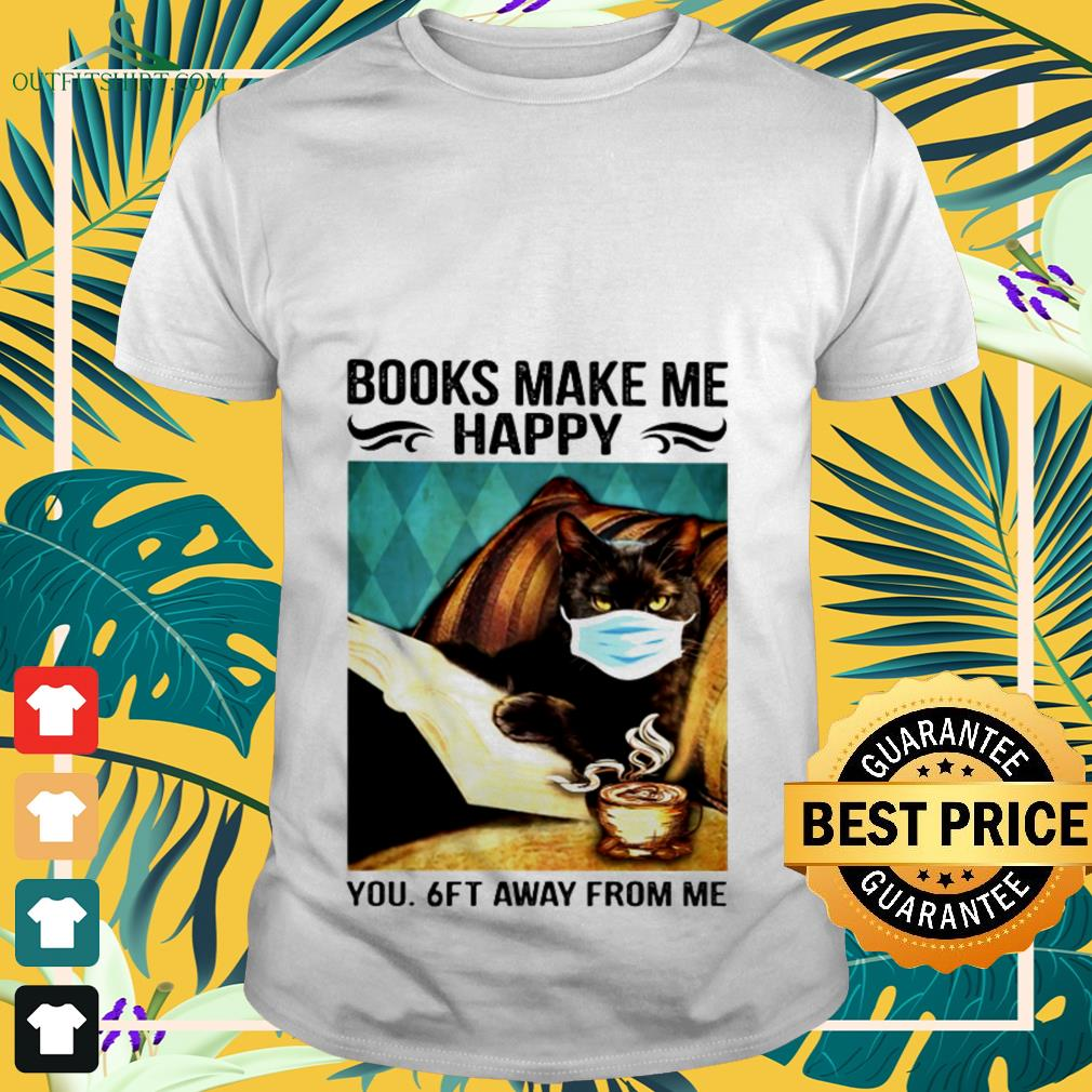Black cat face mask books make me happy you 6ft away from me vintage shirt