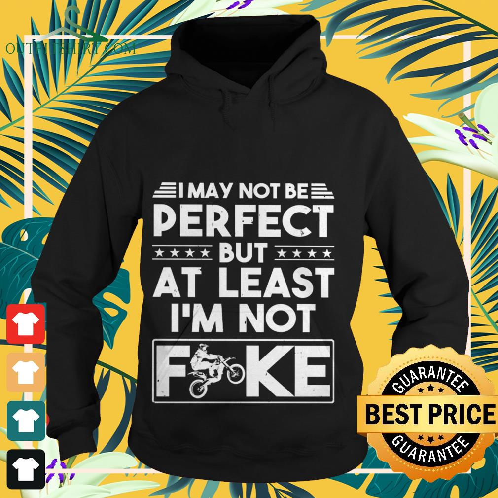I may not be perfect but at last I'm not fuck biker Hoodie