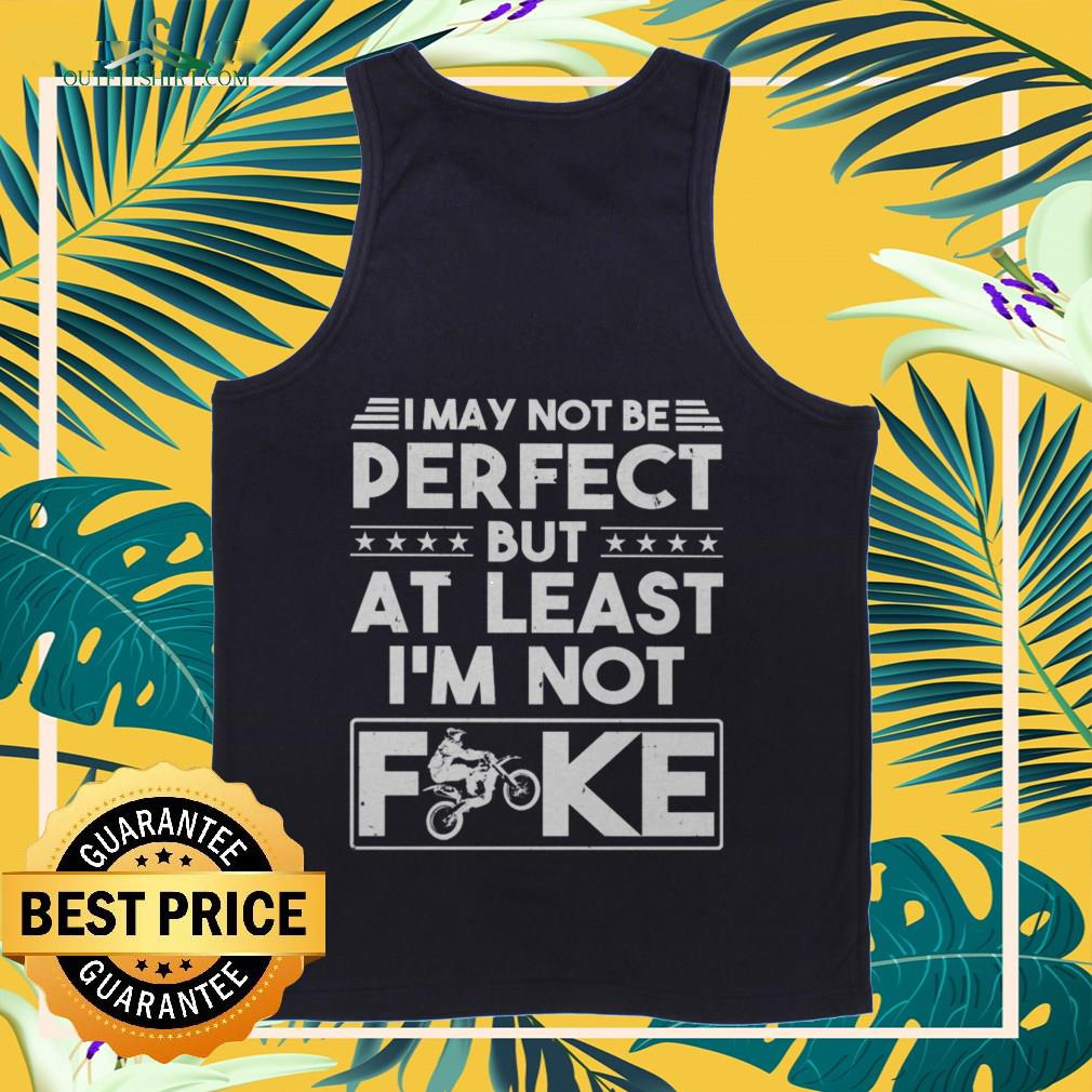 I may not be perfect but at last I'm not fuck biker Tank-top