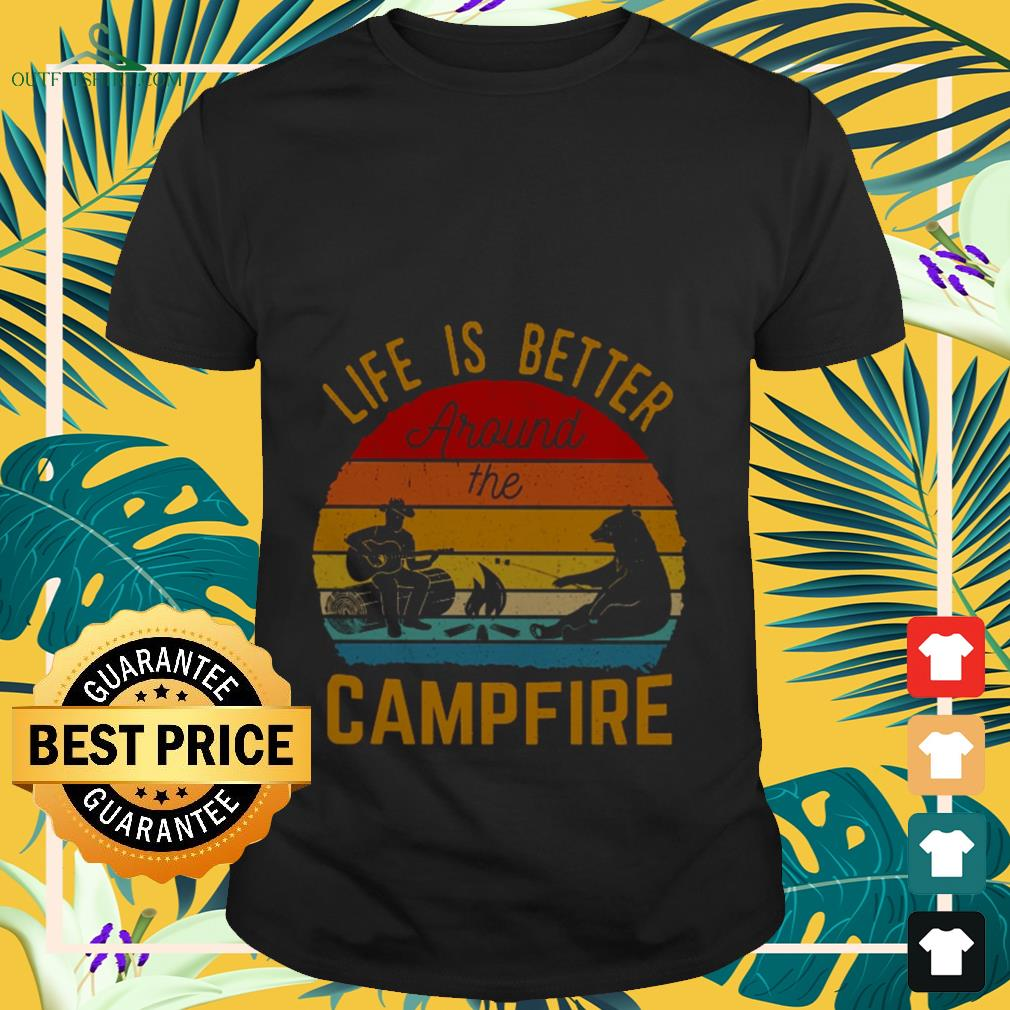 Life is better around the campfire vintage shirt