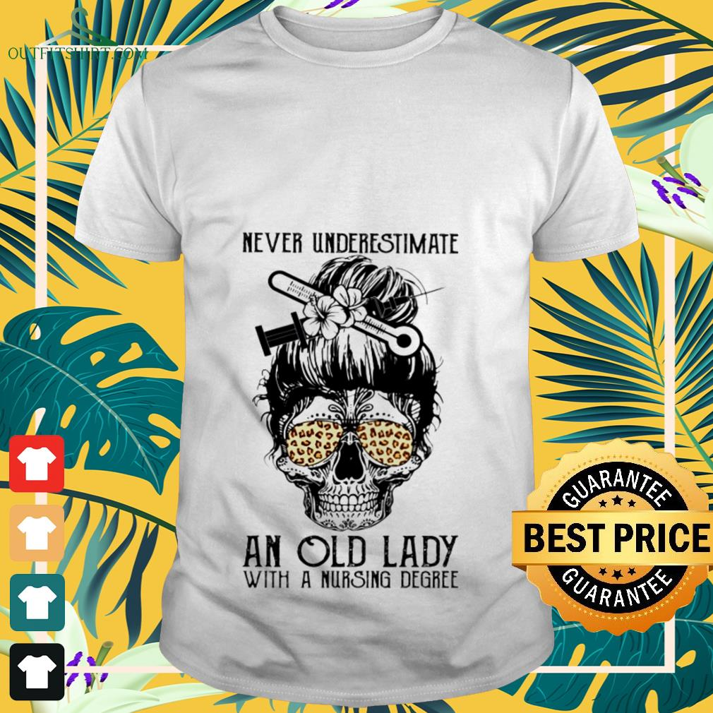 Skull nurse never underestimate an old lady with a nursing degree shirt
