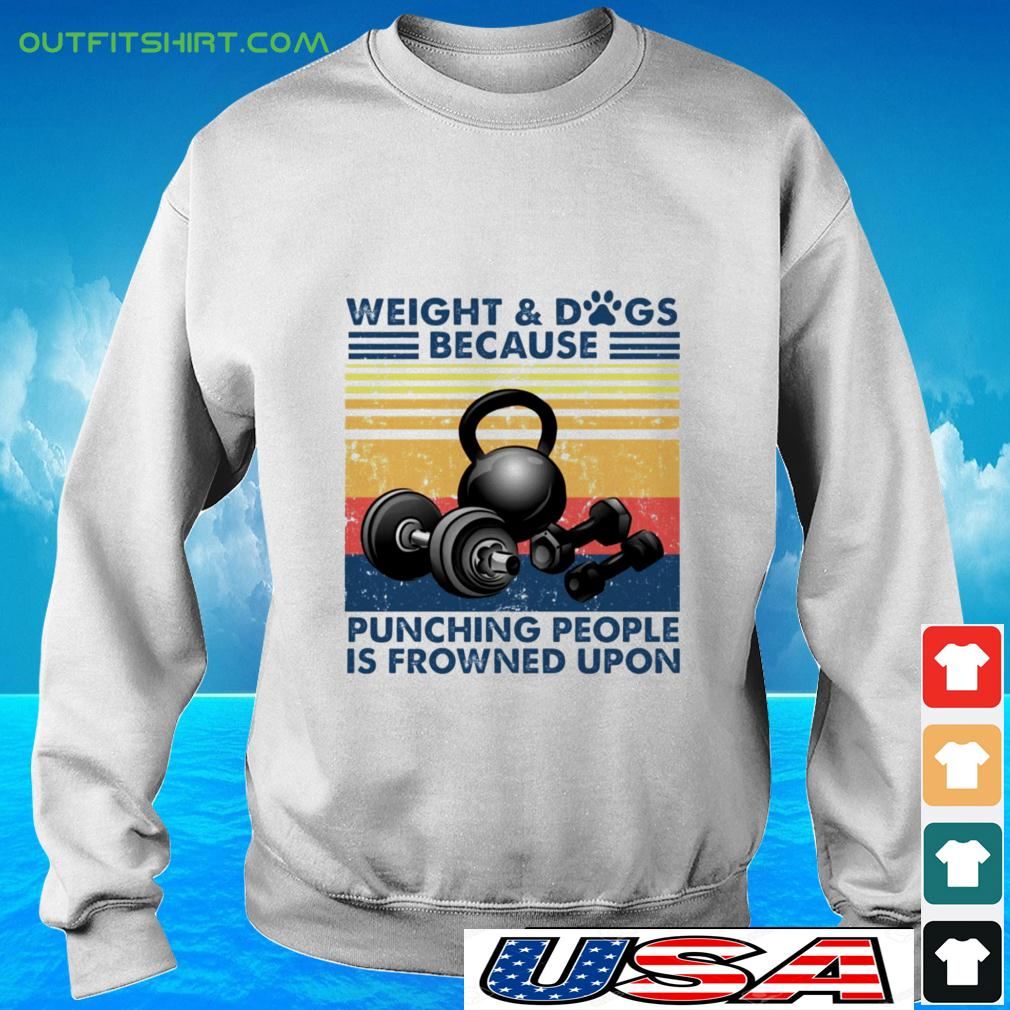 Weight Dogs because punching people is frowned upon sweater