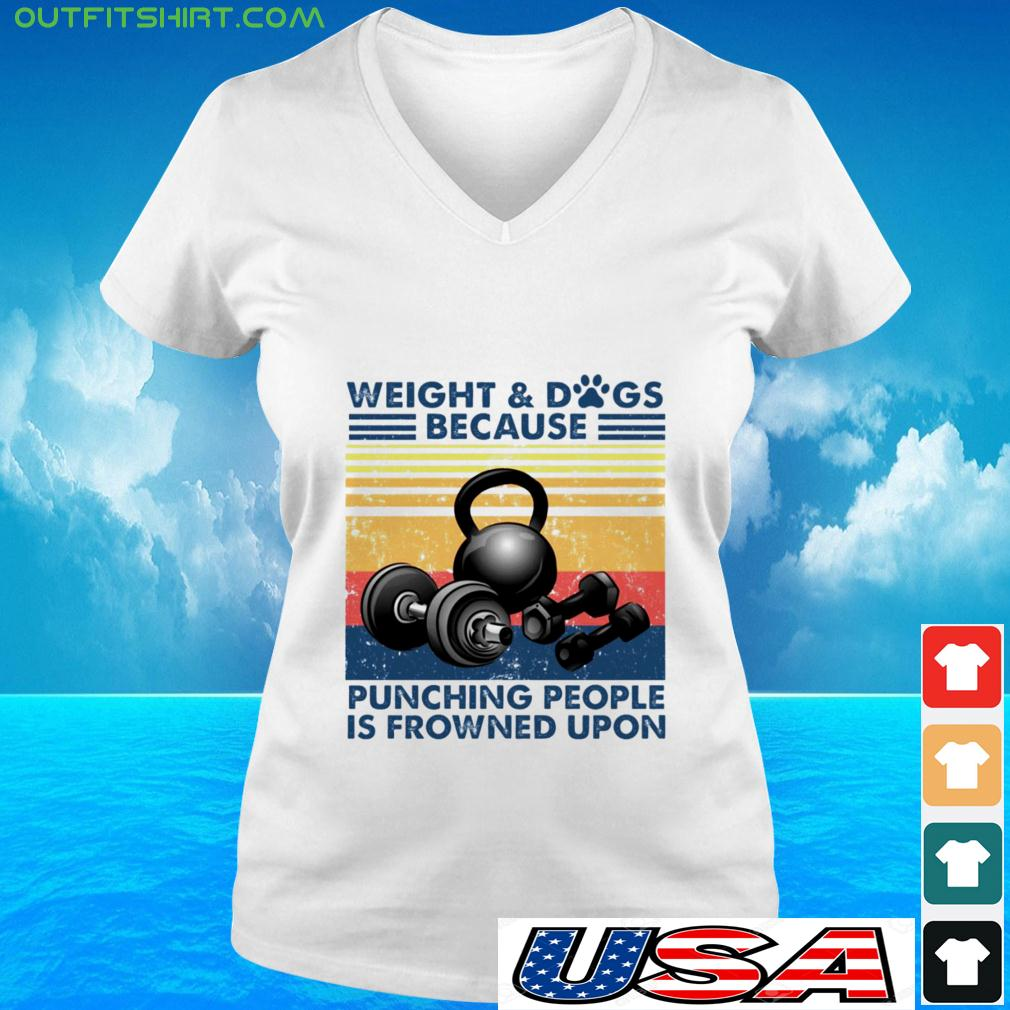 Weight Dogs because punching people is frowned upon v-neck t-shirt