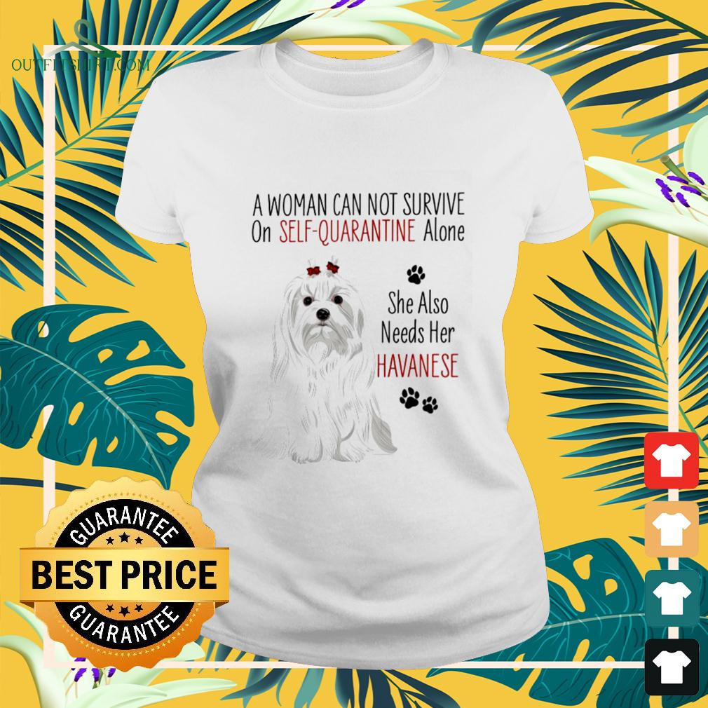 A woman can not survive on self-quarantine alone she also needs her Havanese covid-19 ladies-tee