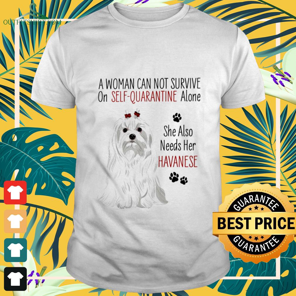 A woman can not survive on self-quarantine alone she also needs her Havanese covid-19 t-shirt