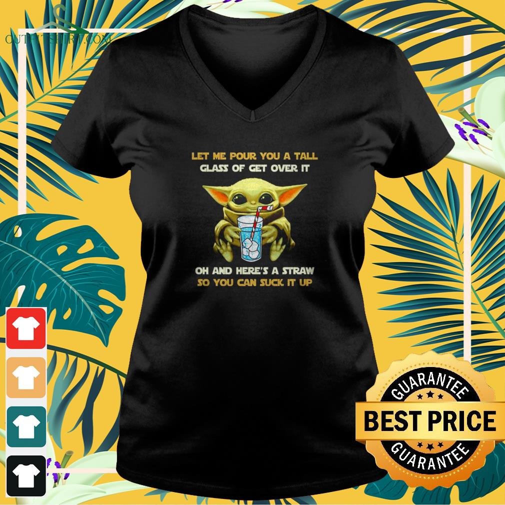Baby Yoda Let me pour you a tall glass of get over it v-neck t-shirt