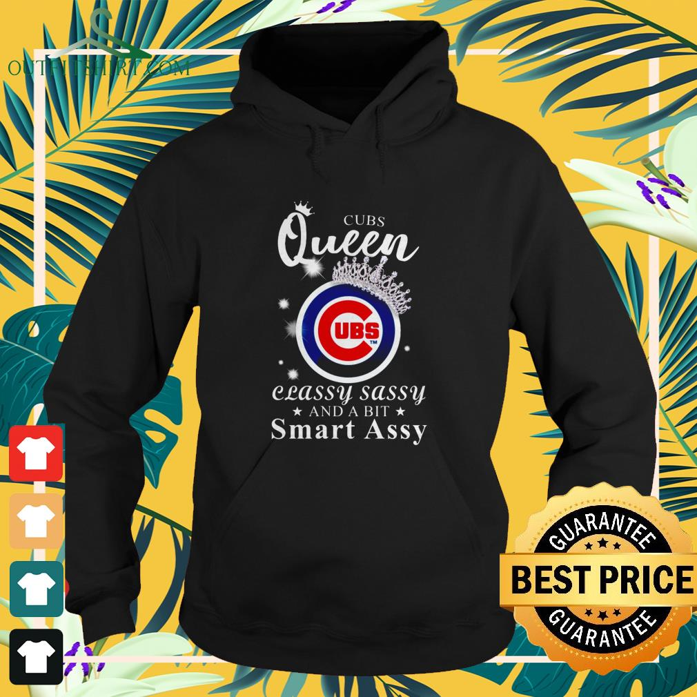 Chicago Cubs queen classy sassy and a bit smart assy hoodie