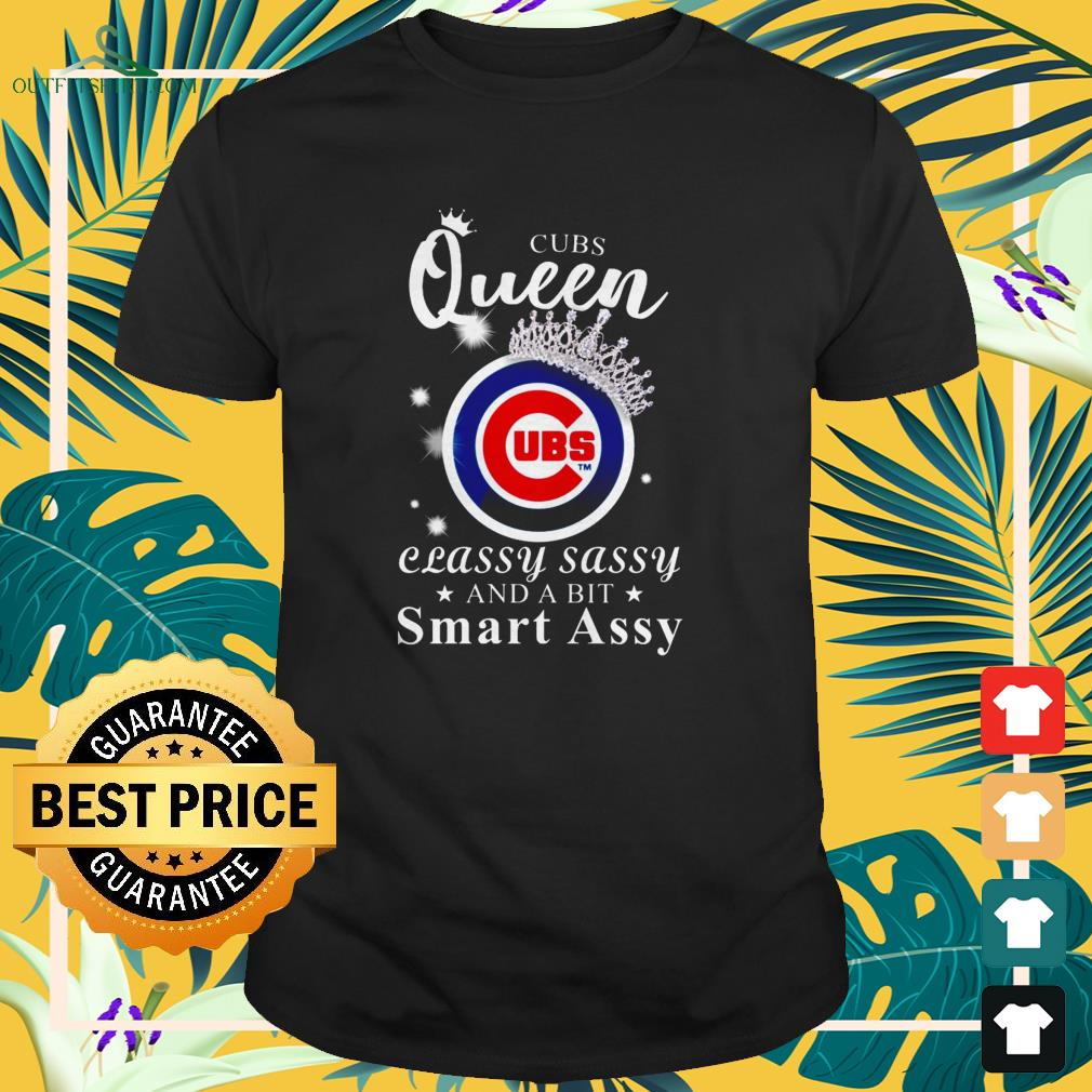 Chicago Cubs queen classy sassy and a bit smart assy t-shirt