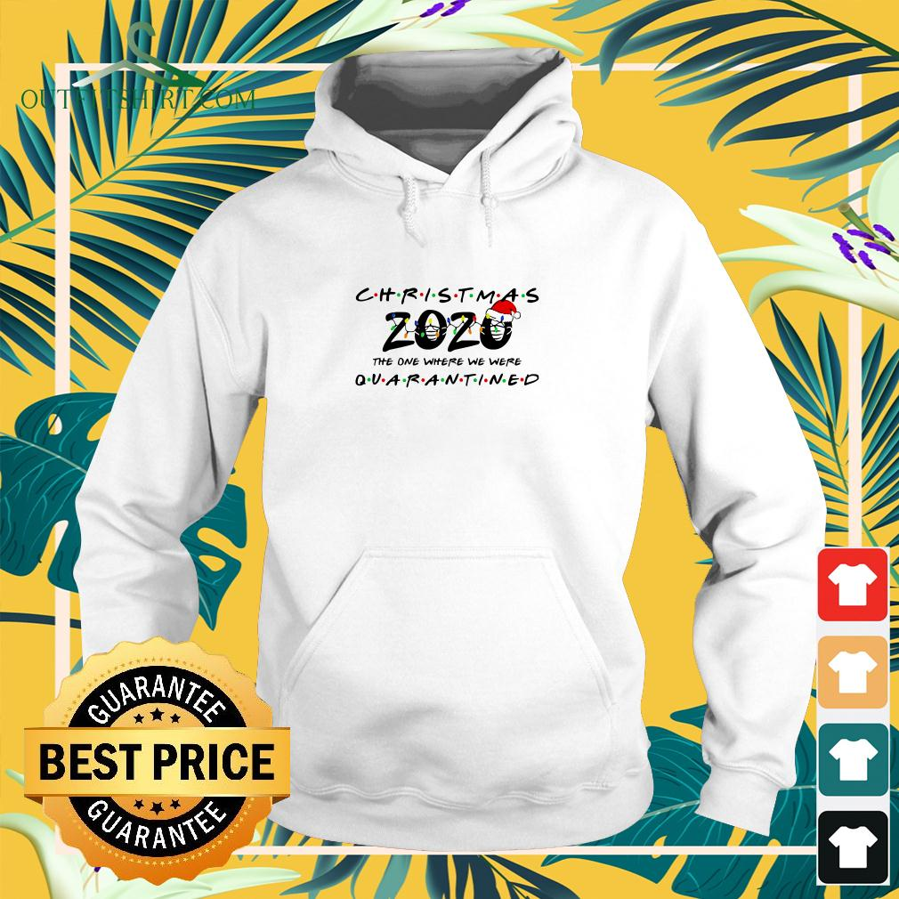 Christmas 2020 the one where we were quarantined hoodie