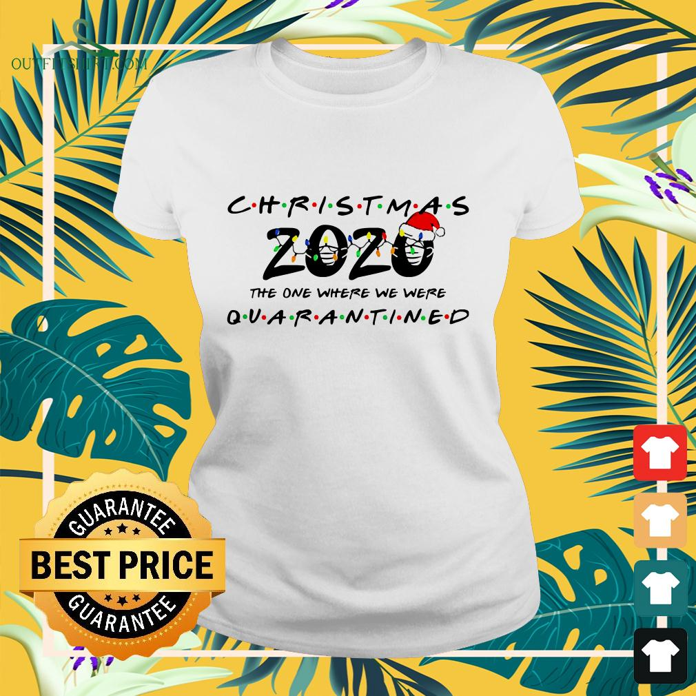 Christmas 2020 the one where we were quarantined ladies-tee