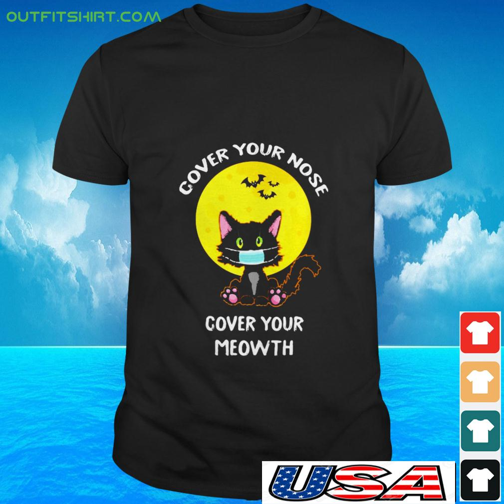 Cover your nose cover your meowth halloween t-shirt