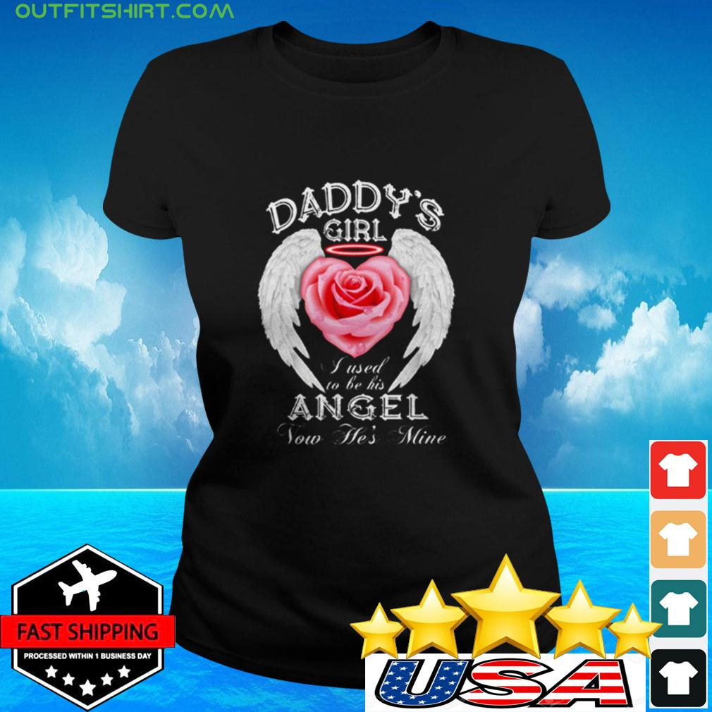 Daddy's Girl I Used To Be His Angel Now He's Mine ladies-tee