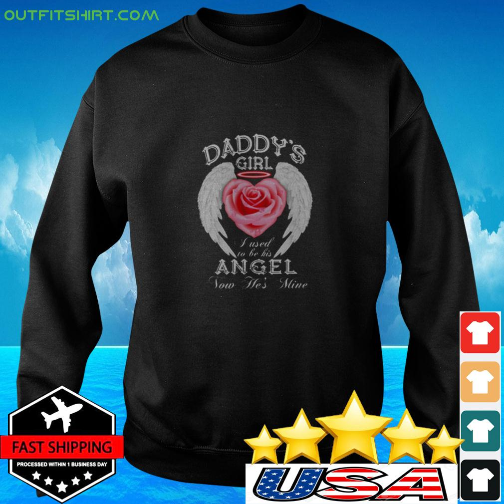 Daddy's Girl I Used To Be His Angel Now He's Mine sweater