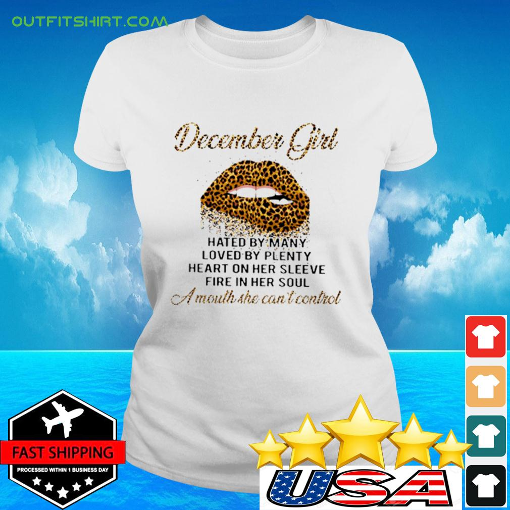 December Girl hated by many loved by plenty heart on her sleeve fire in her soul ladies-tee