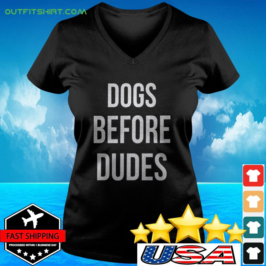 Dogs Before Dudes v-neck t-shirt
