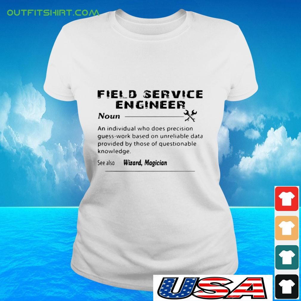 Field sercice engineer noun an individual who does precision guees-work based ladies-tee