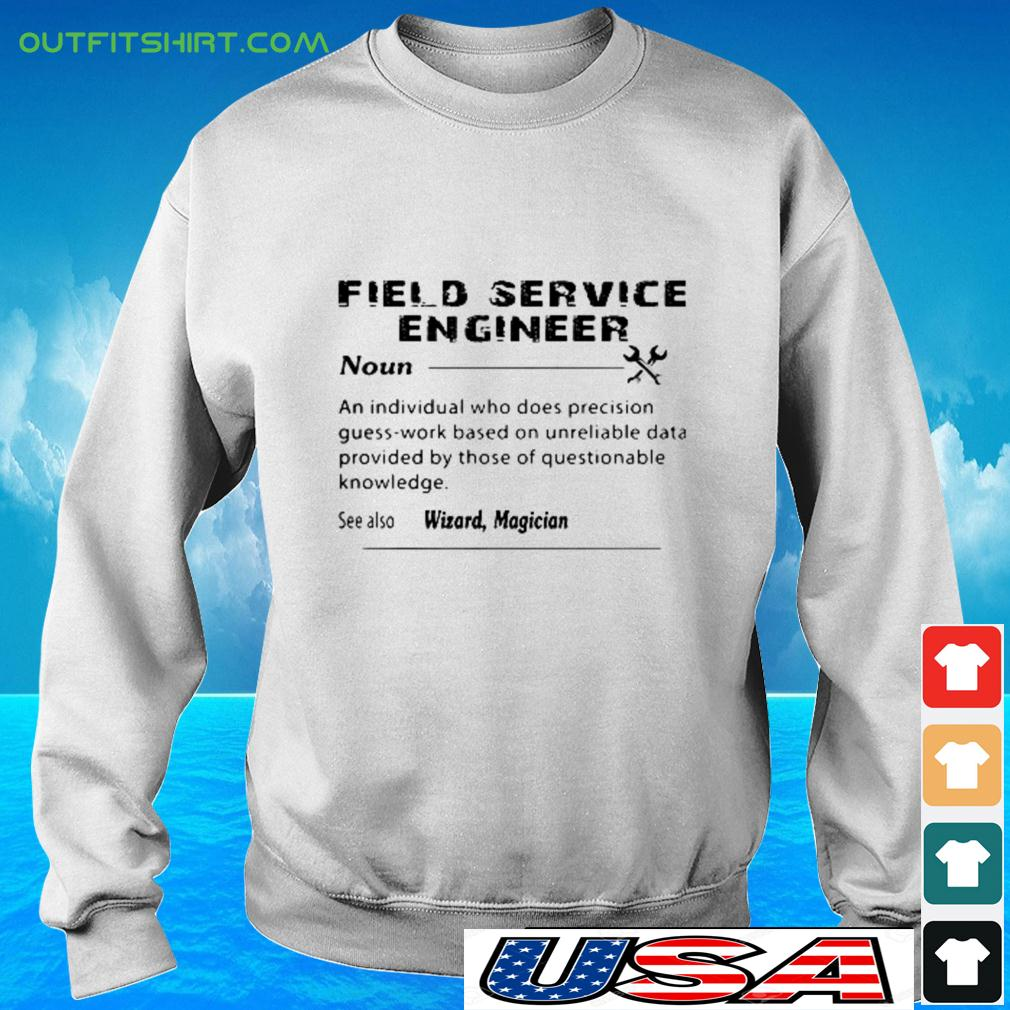 Field sercice engineer noun an individual who does precision guees-work based sweater