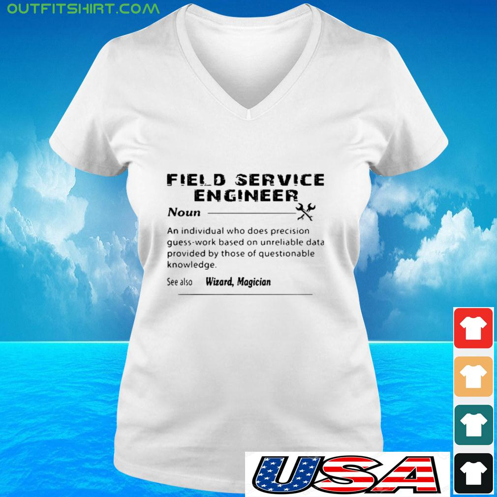Field sercice engineer noun an individual who does precision guees-work based v-neck t-shirt