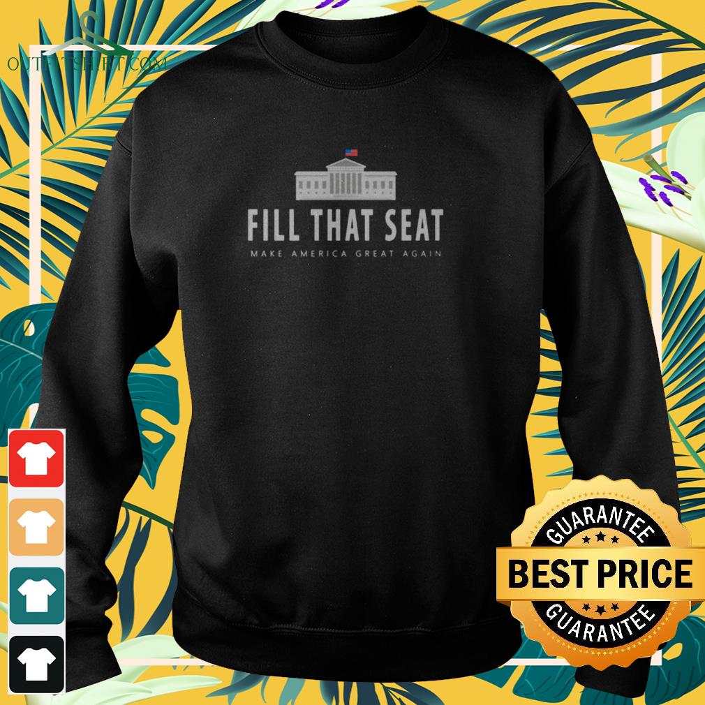 Fill that seat make America great again sweater