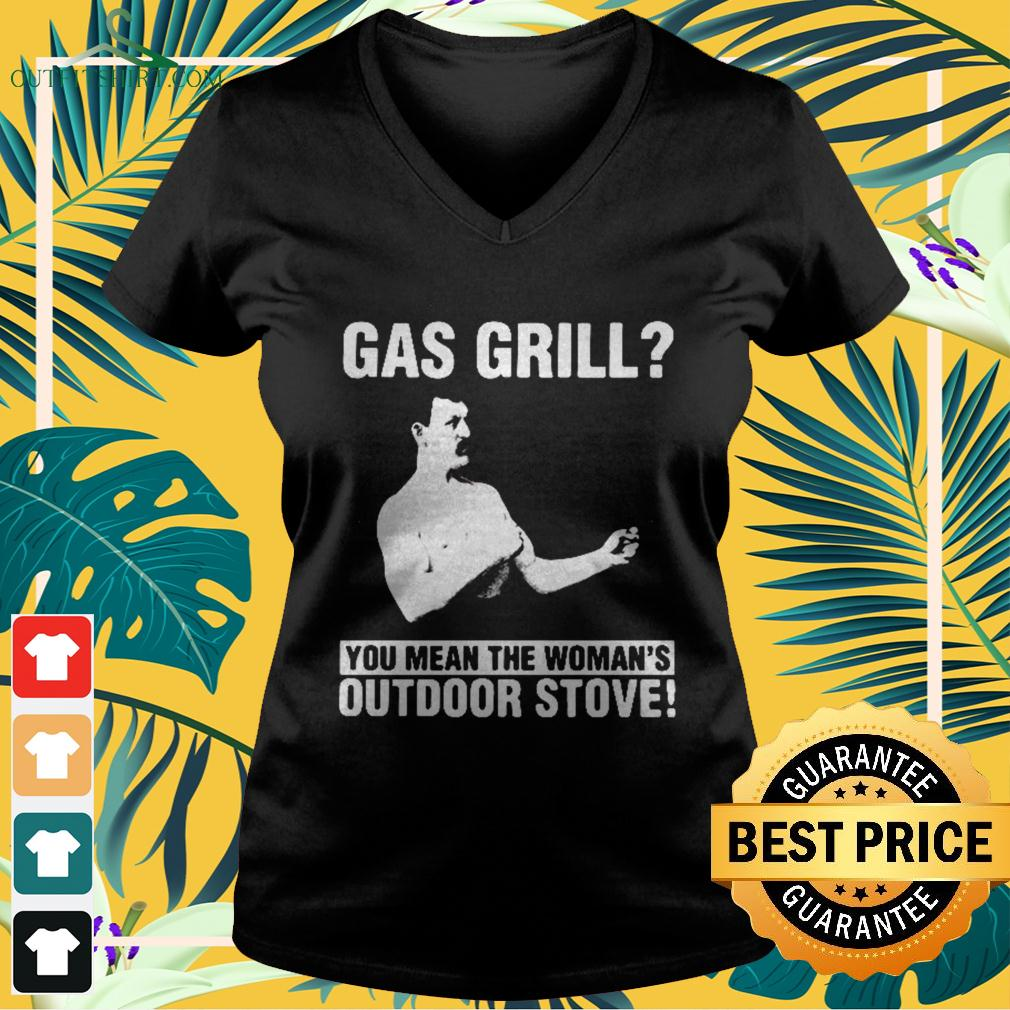 Gas Grill you mean the woman's outdoor stove v-neck t-shirt