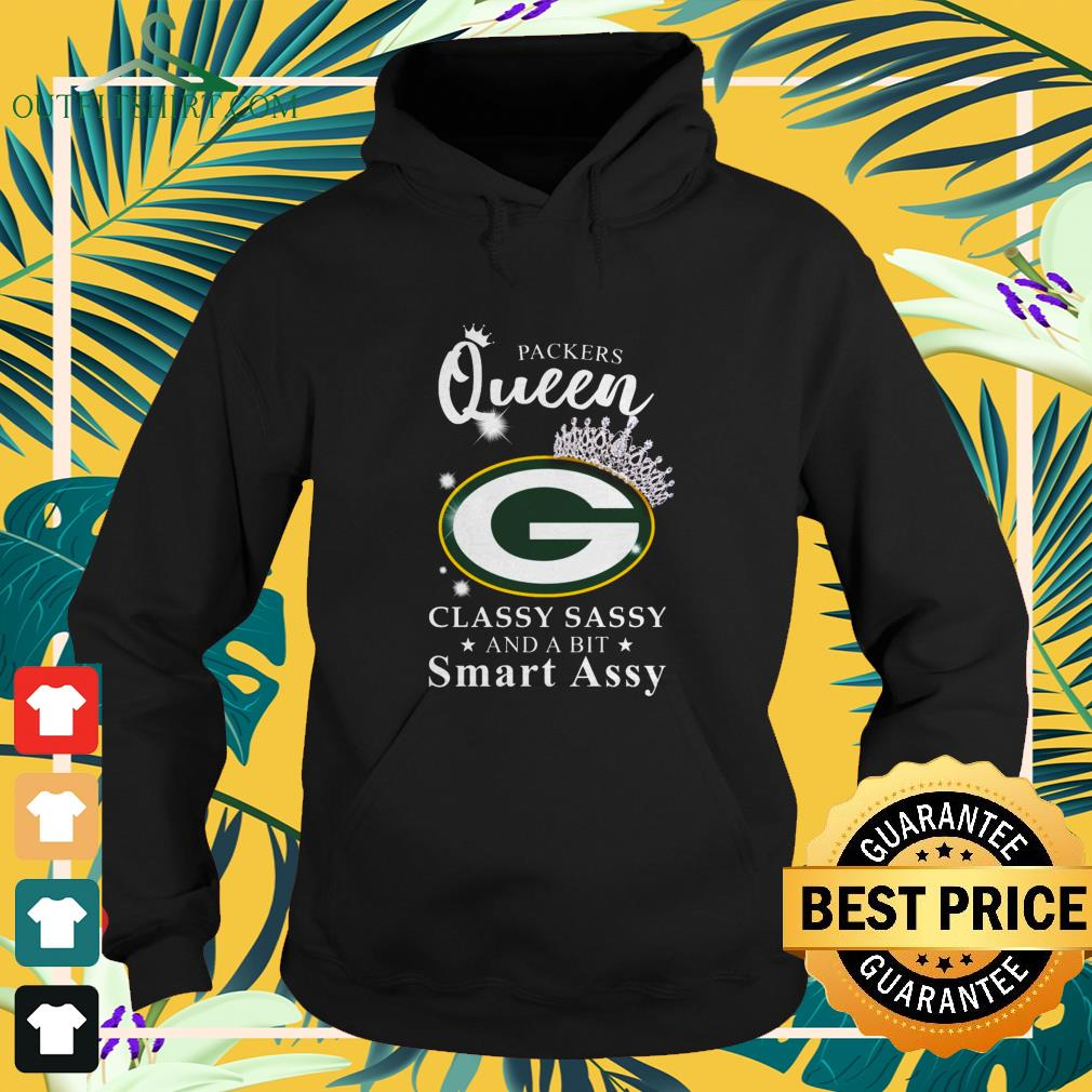 Green Bay Packers queen classy sassy and a bit smart assy hoodie