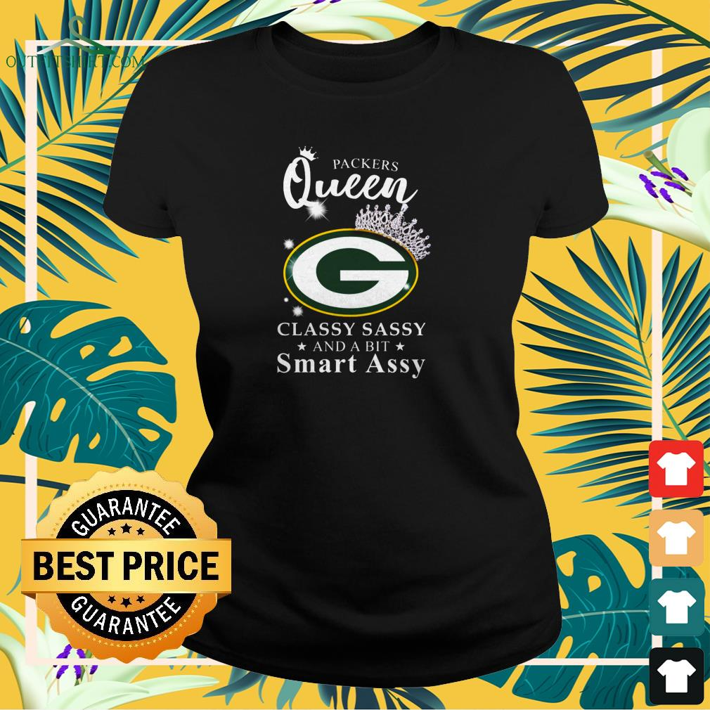 Green Bay Packers queen classy sassy and a bit smart assy ladies-tee