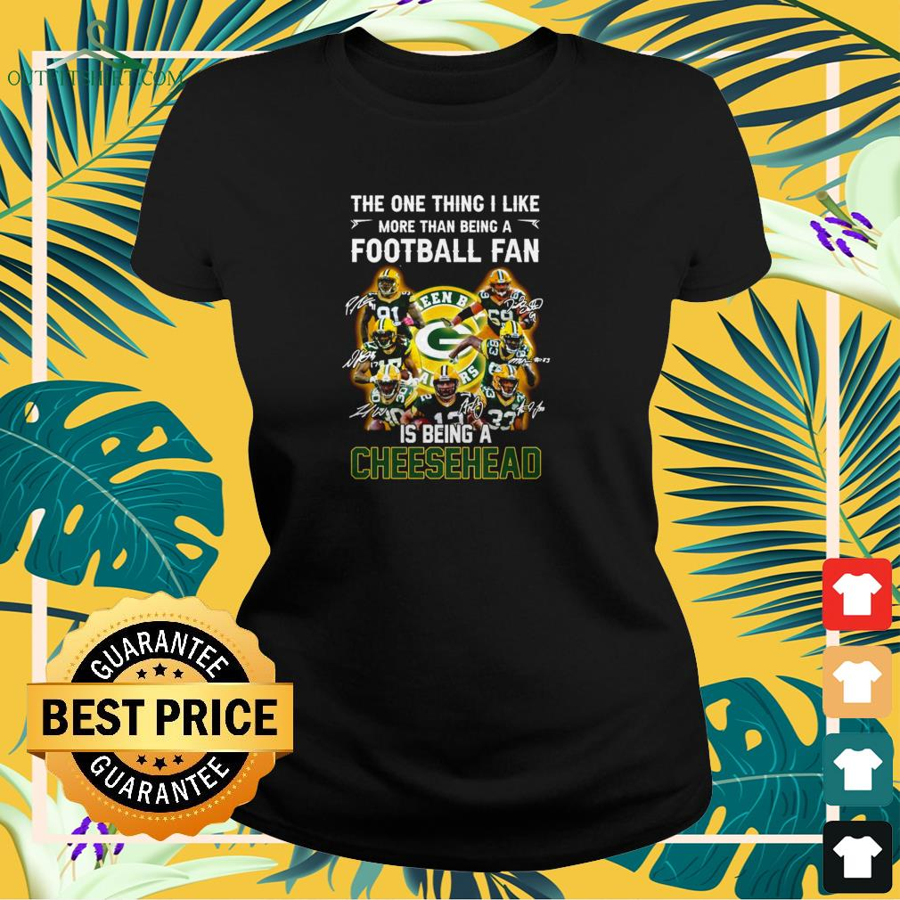 Green Bay Packers the one thing I like more than being a football fan is ladies-tee