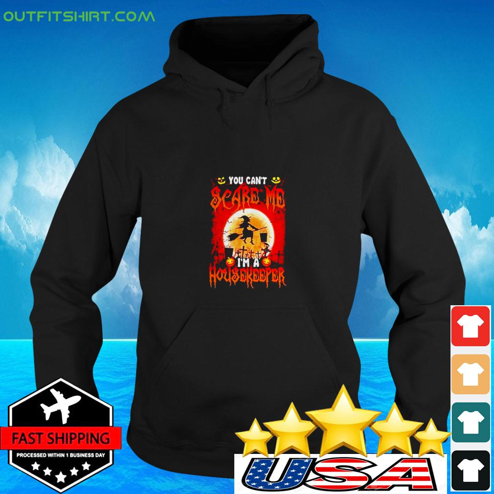 Halloween Witch You can't scare me I'm a housekeeper hoodie