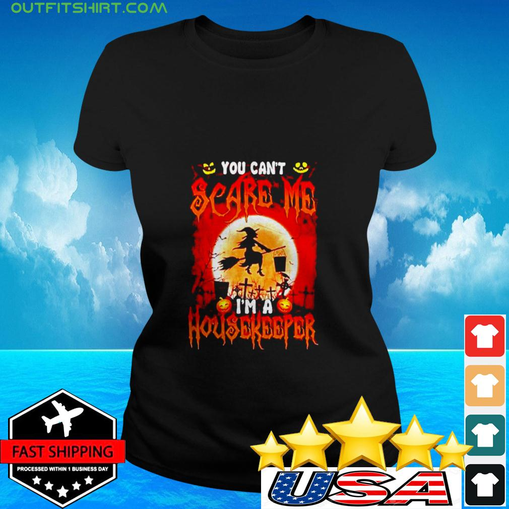 Halloween Witch You can't scare me I'm a housekeeper ladies-tee
