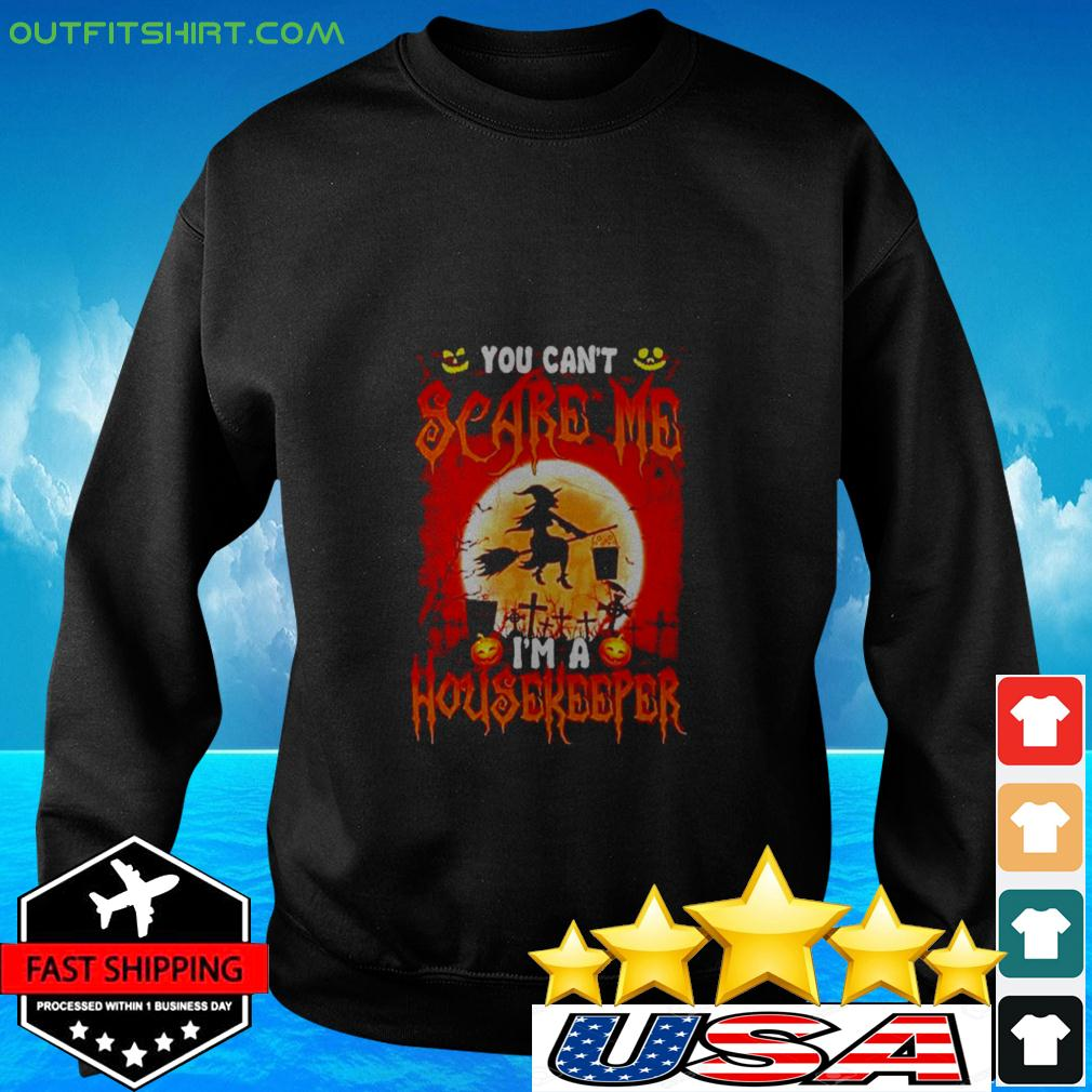 Halloween Witch You can't scare me I'm a housekeeper sweater