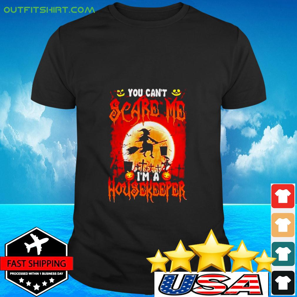 Halloween Witch You can't scare me I'm a housekeeper t-shirt