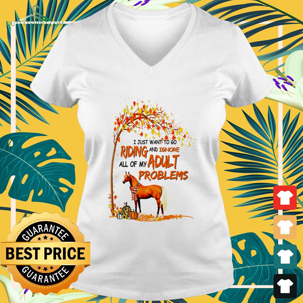 Horse I just want to go riding and ignore all of my adult problems v-neck t-shirt