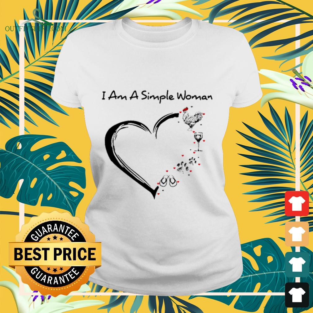 I am a simple Woman chicken wine dog paw and flip flop ladies-tee