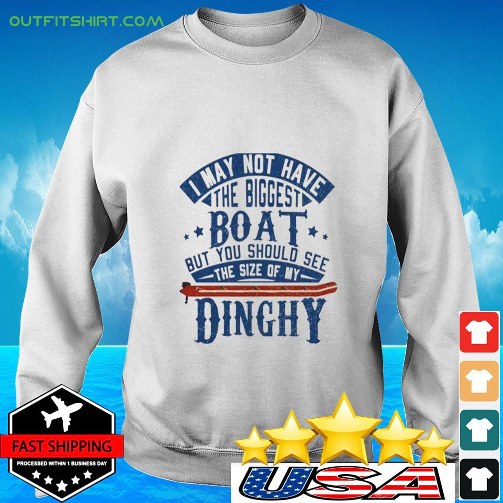I may not have the biggest boat but you should see the size of my Dinghy sweater