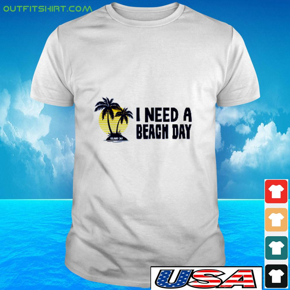 I need a beach day t-shirt