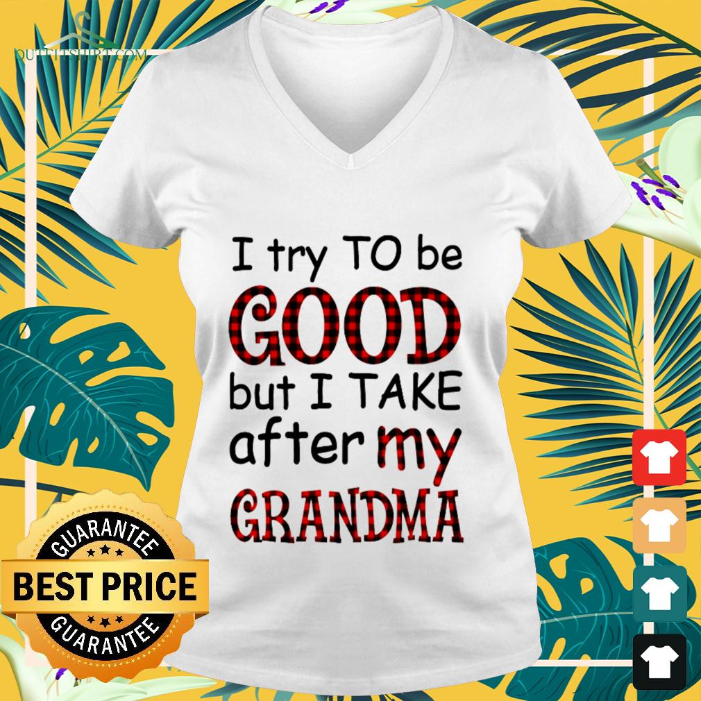 I try to be good but I take after my grandma v-neck t-shirt