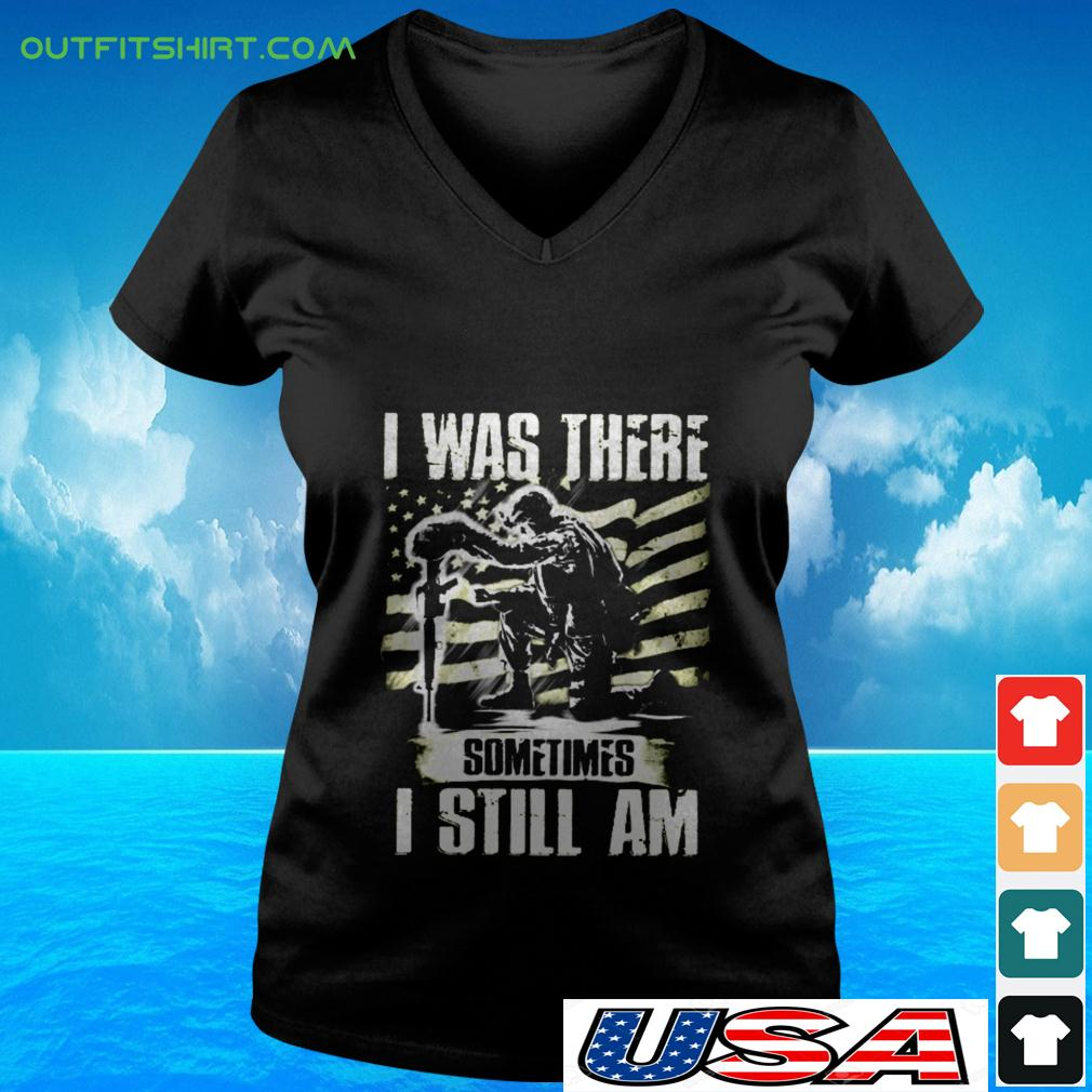 I was there sometimes I still am v-neck t-shirt