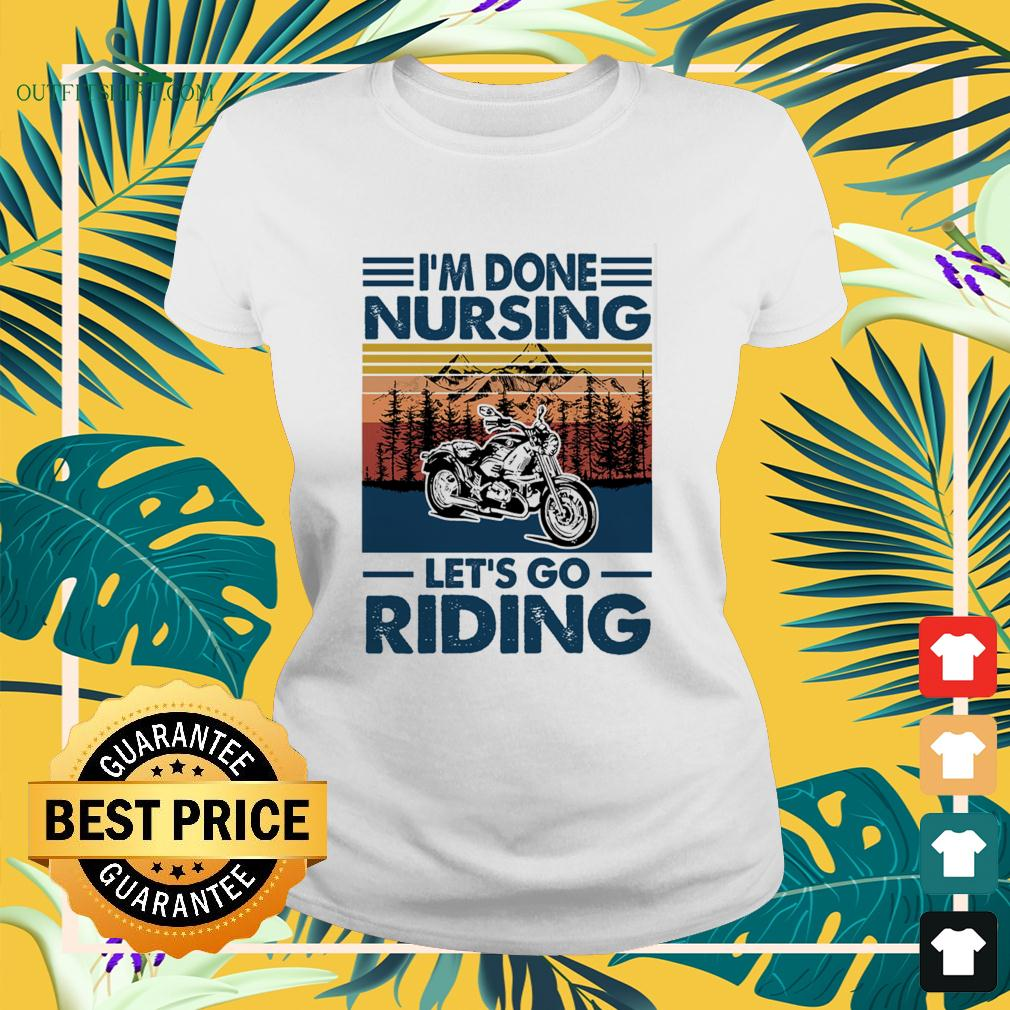 I'm done nursing let's go riding ladies-tee