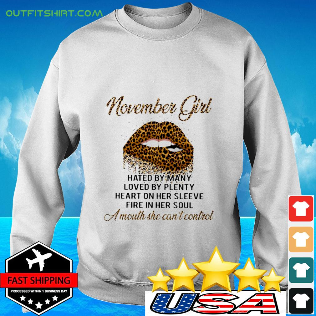 Leopard lips November girl hated by many loved by plenty heart on her sleeve fire in her soul sweater