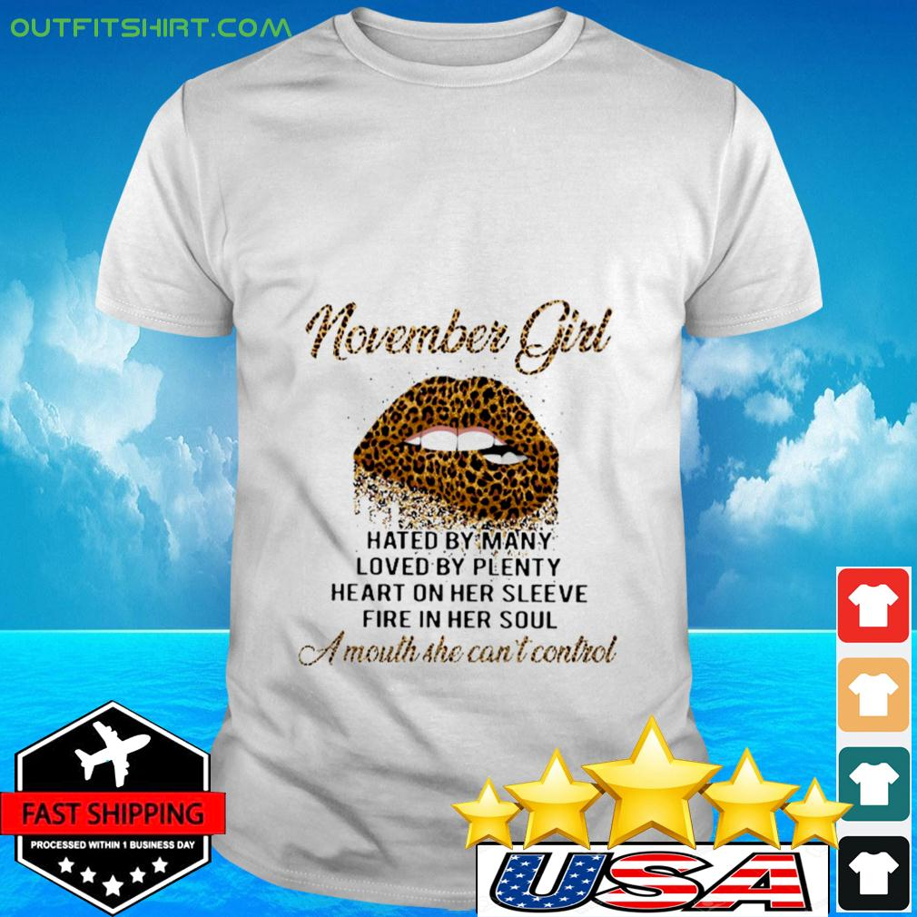 Leopard lips November girl hated by many loved by plenty heart on her sleeve fire in her soul t-shirt