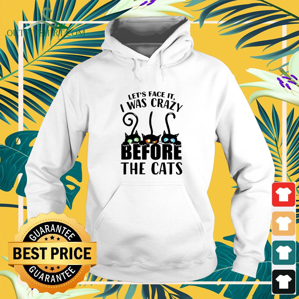 Let's face it I was crazy before the cats hoodie
