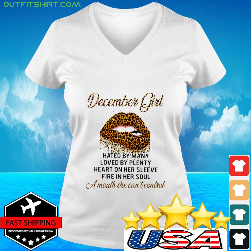 Lip Leopard December Girl Hated By Many Loved By Plenty Heart On Her Sleeve Fire In Her Soul A Mout v-neck t-shirt