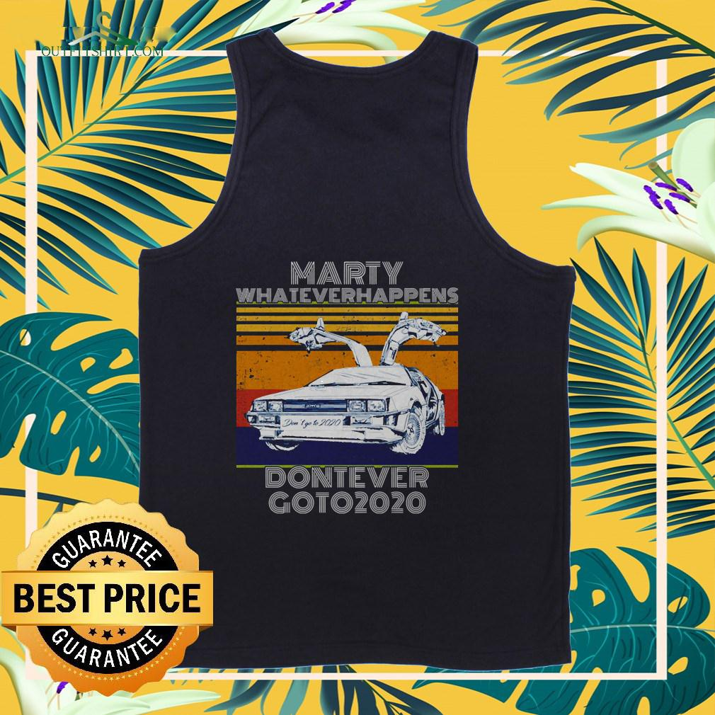 Marty whatever happens don't ever go to 2020 vintage tanktop