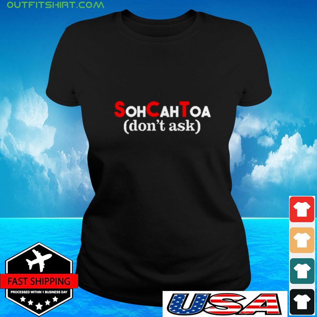 Math SohCahToa don't ask ladies-tee