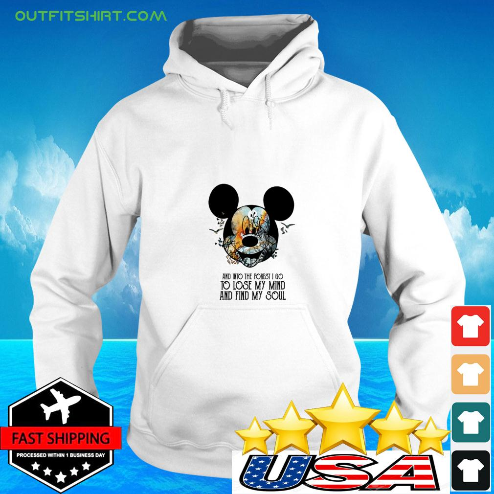 Mickey Mouse Earth day and into the forest I go to lose my mind and find my soul hoodie