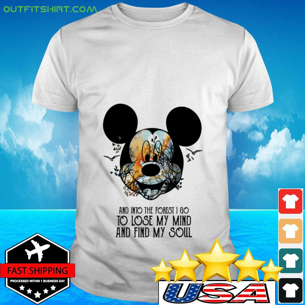 Mickey Mouse Earth day and into the forest I go to lose my mind and find my soul t-shirt
