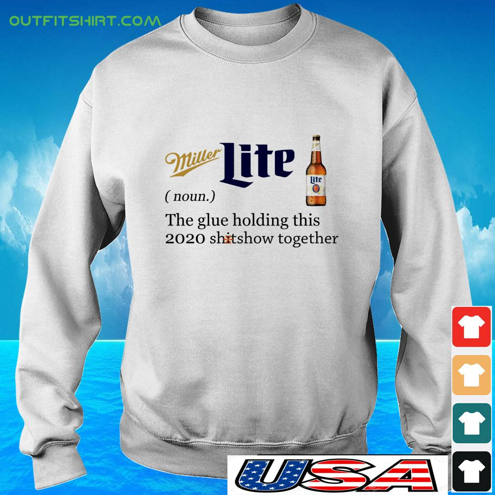 Miller Lite noun the glue holding this 2020 shitshow together sweater